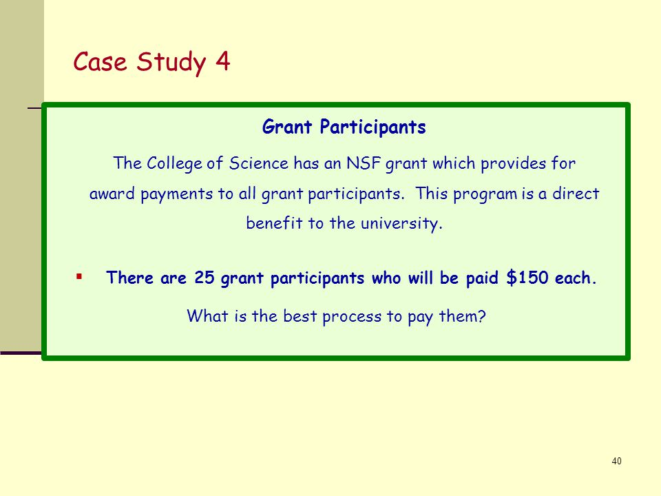 There are 25 grant participants who will be paid $150 each.