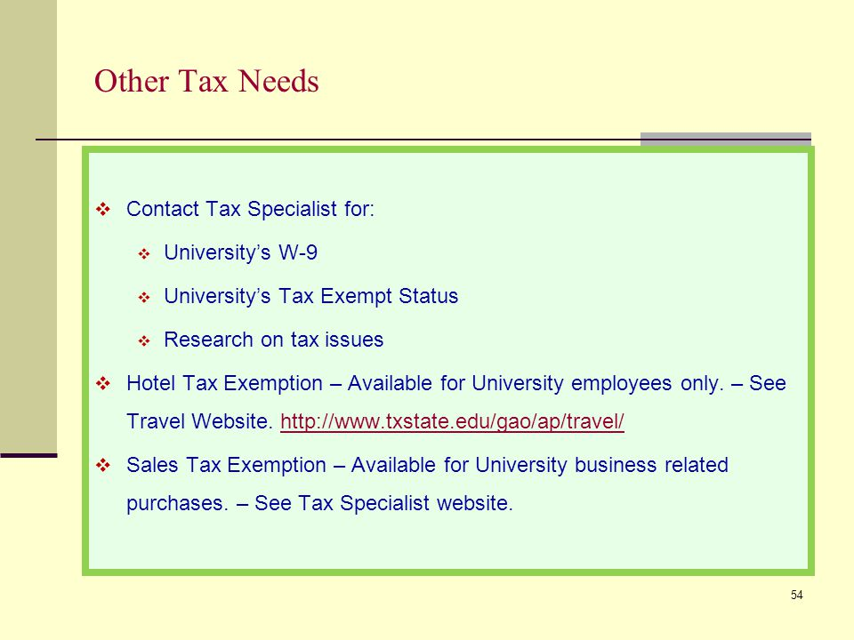 Other Tax Needs Contact Tax Specialist for: University's W-9