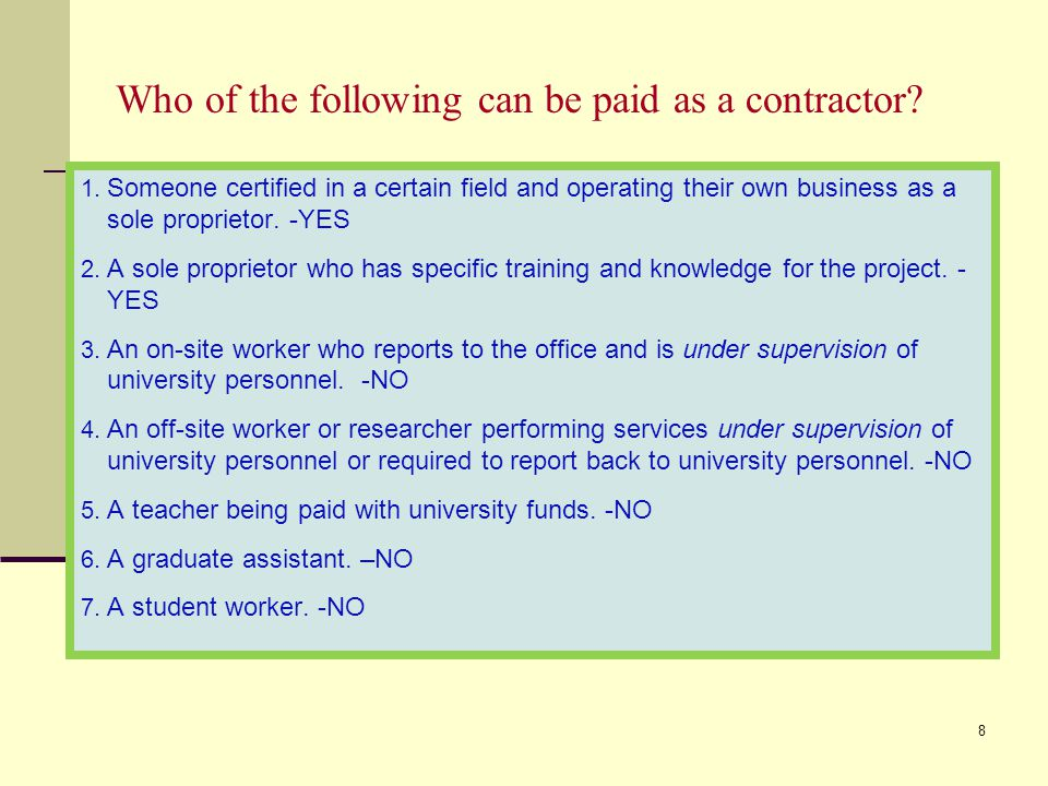 Who of the following can be paid as a contractor