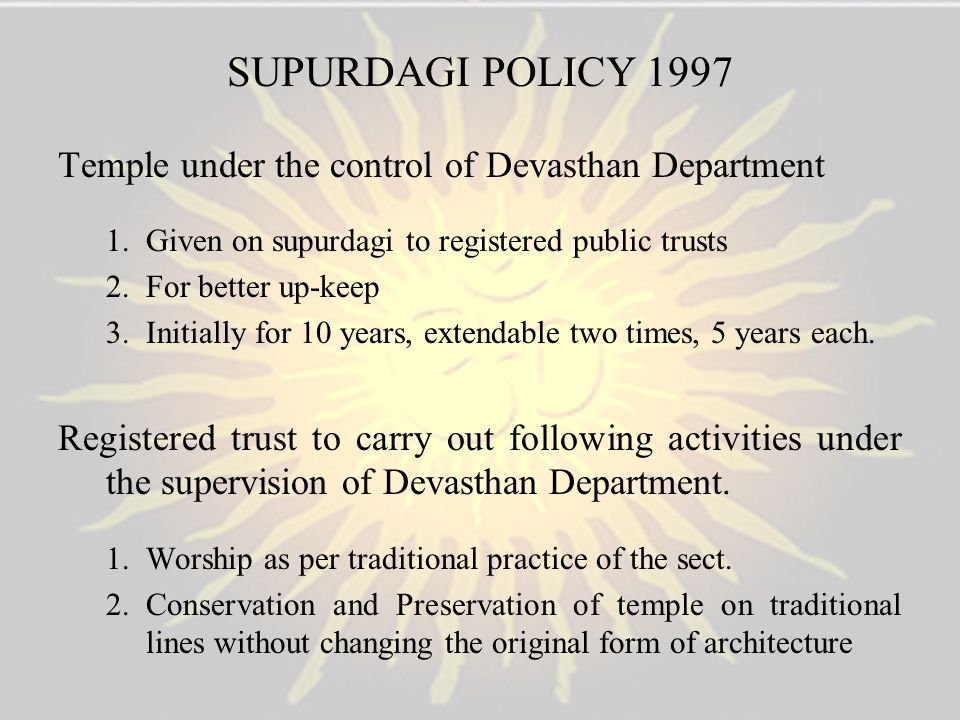 SUPURDAGI POLICY 1997 Temple under the control of Devasthan Department