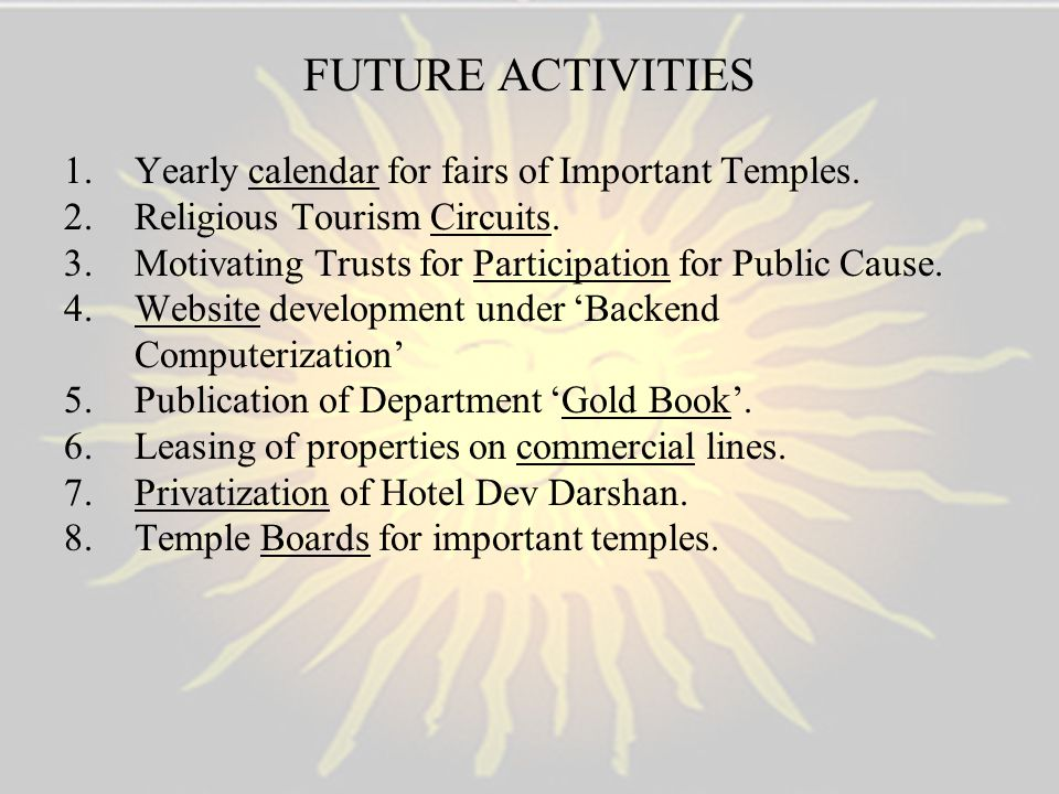 FUTURE ACTIVITIES Yearly calendar for fairs of Important Temples.