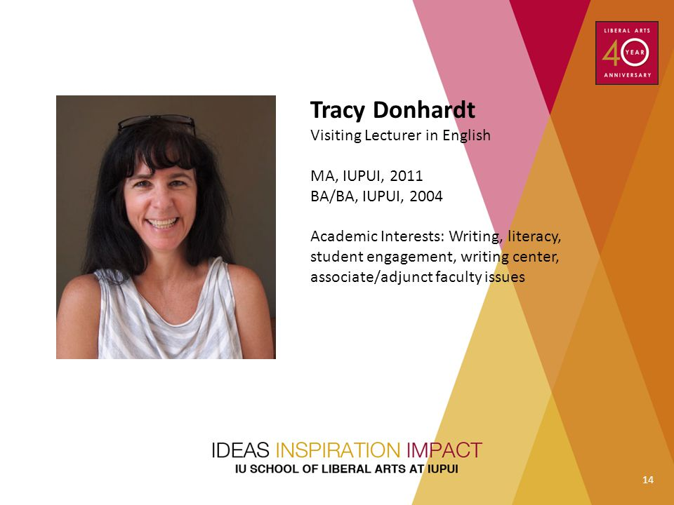 Tracy Donhardt Visiting Lecturer in English MA, IUPUI, 2011