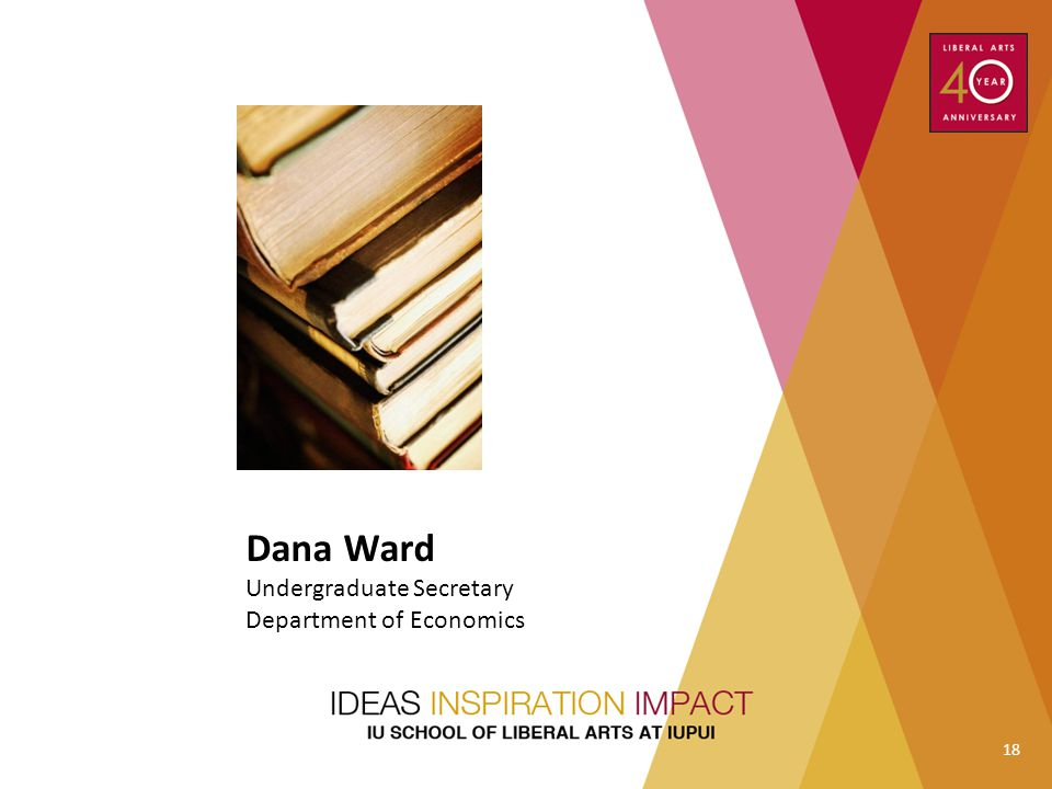 Dana Ward Undergraduate Secretary Department of Economics 18