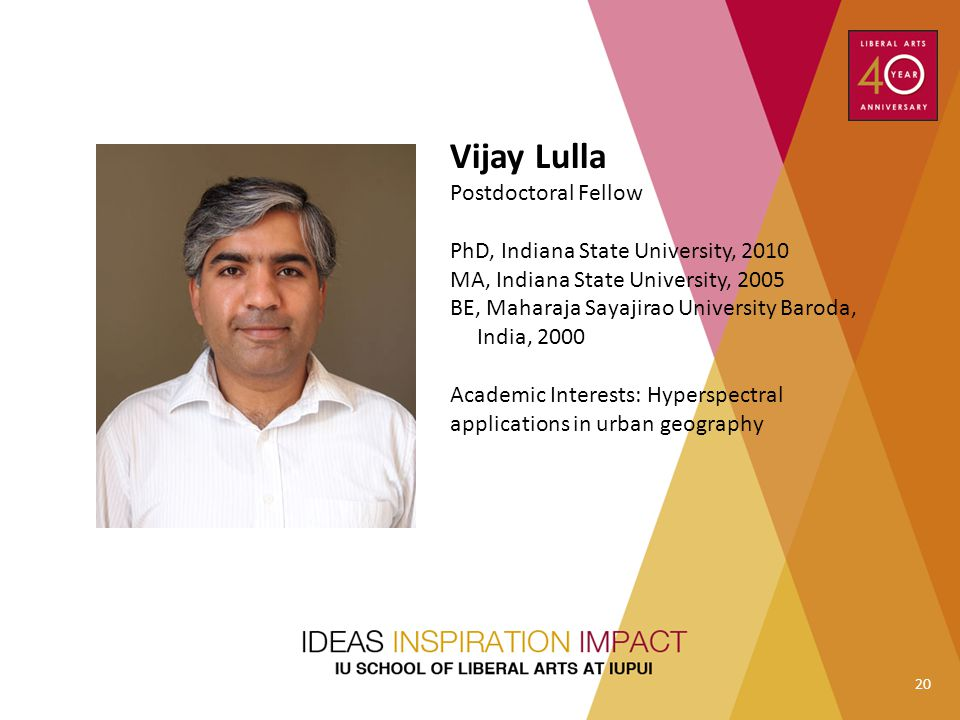 Vijay Lulla Postdoctoral Fellow PhD, Indiana State University, 2010