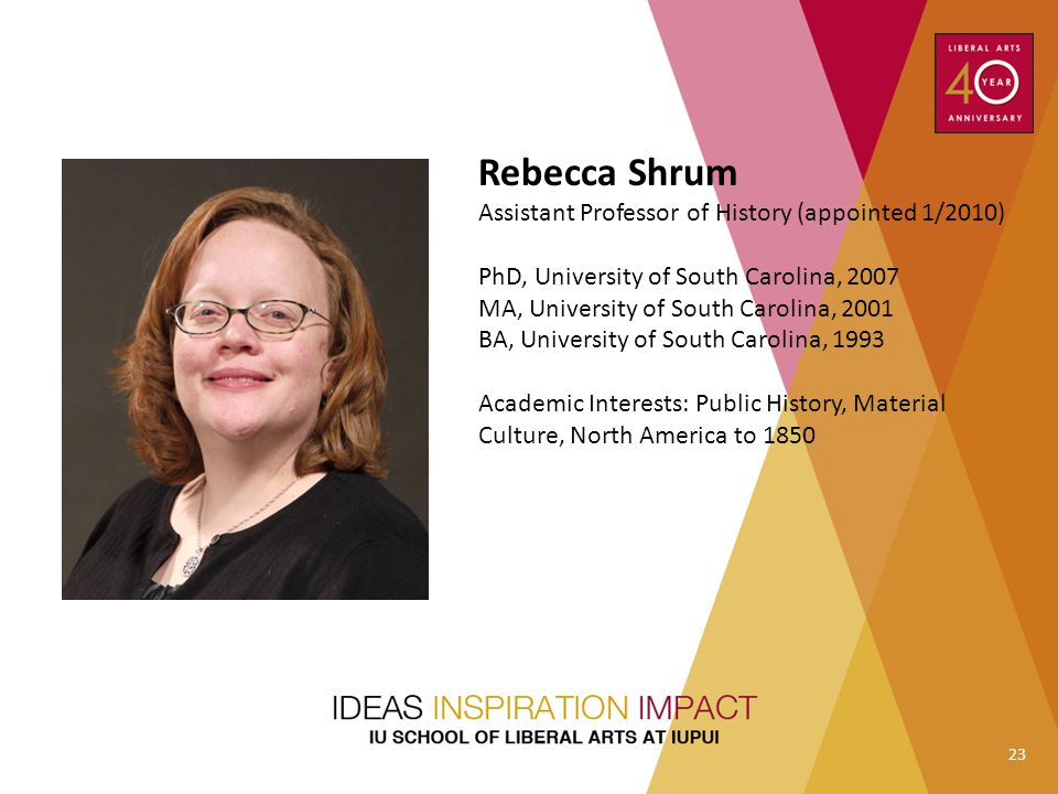 Rebecca Shrum Assistant Professor of History (appointed 1/2010)