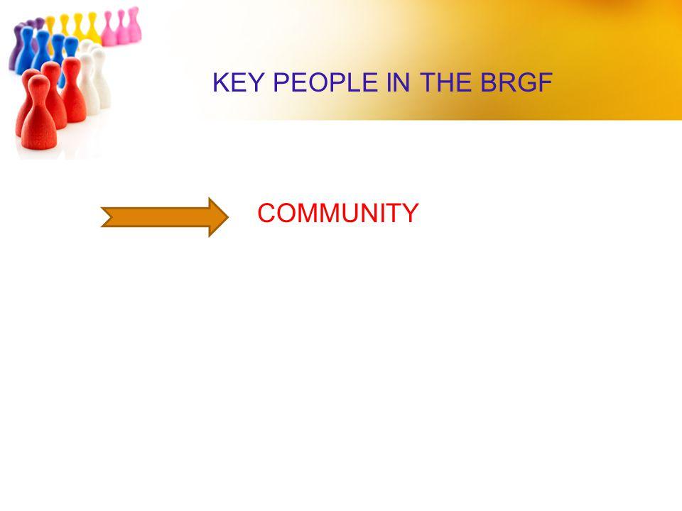 KEY PEOPLE IN THE BRGF COMMUNITY