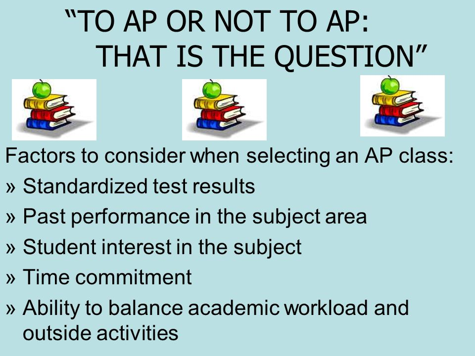 TO AP OR NOT TO AP: THAT IS THE QUESTION