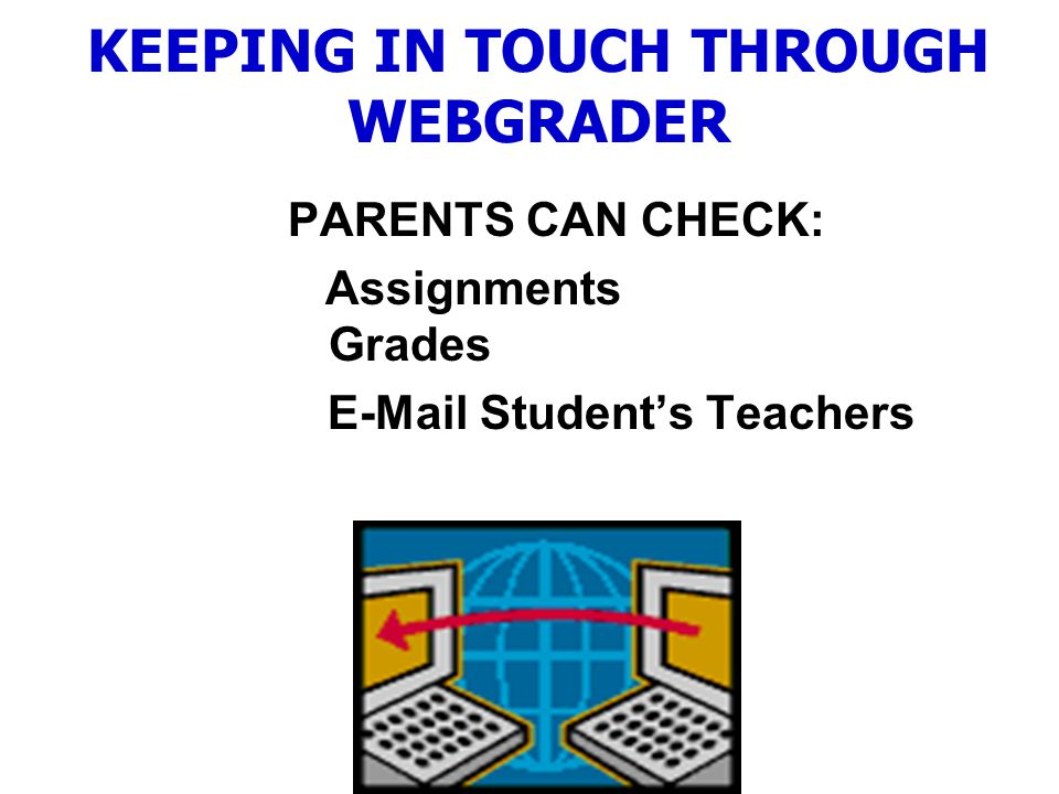 KEEPING IN TOUCH THROUGH WEBGRADER