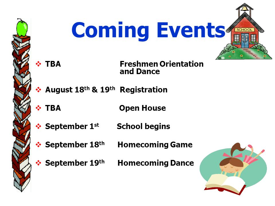 Coming Events TBA Freshmen Orientation and Dance