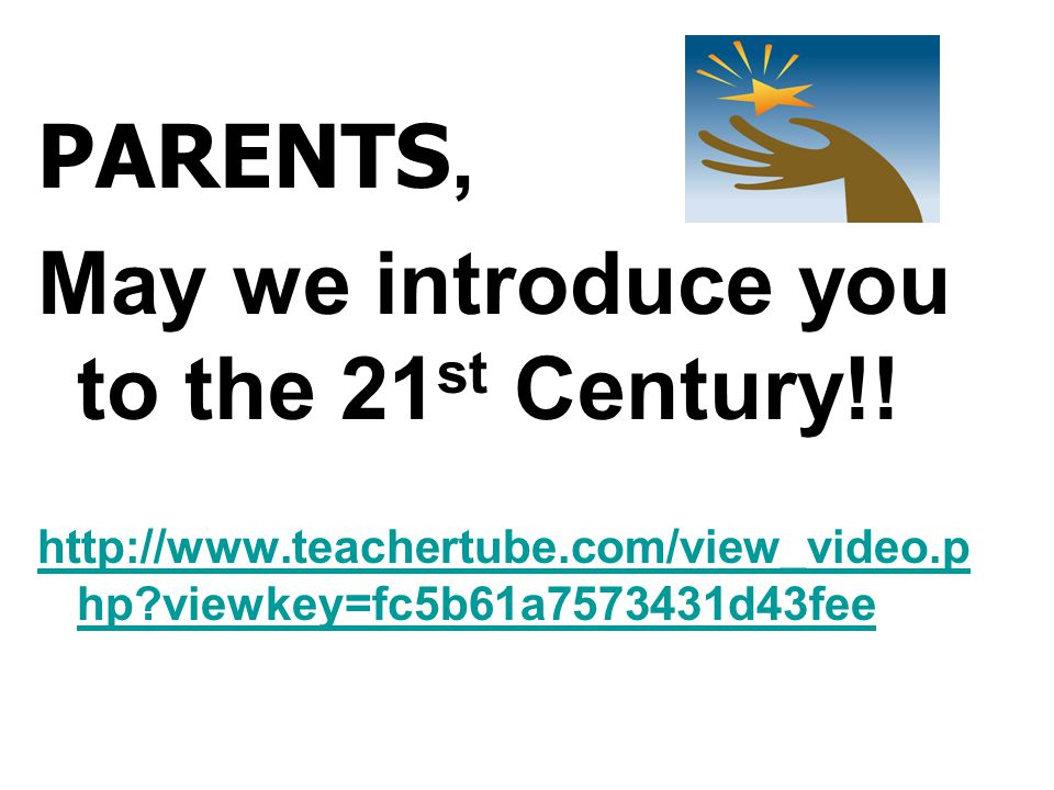 May we introduce you to the 21st Century!!