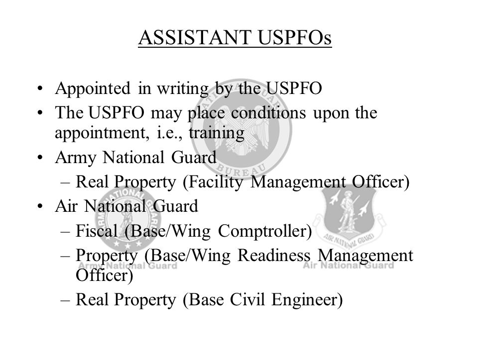 ASSISTANT USPFOs Appointed in writing by the USPFO