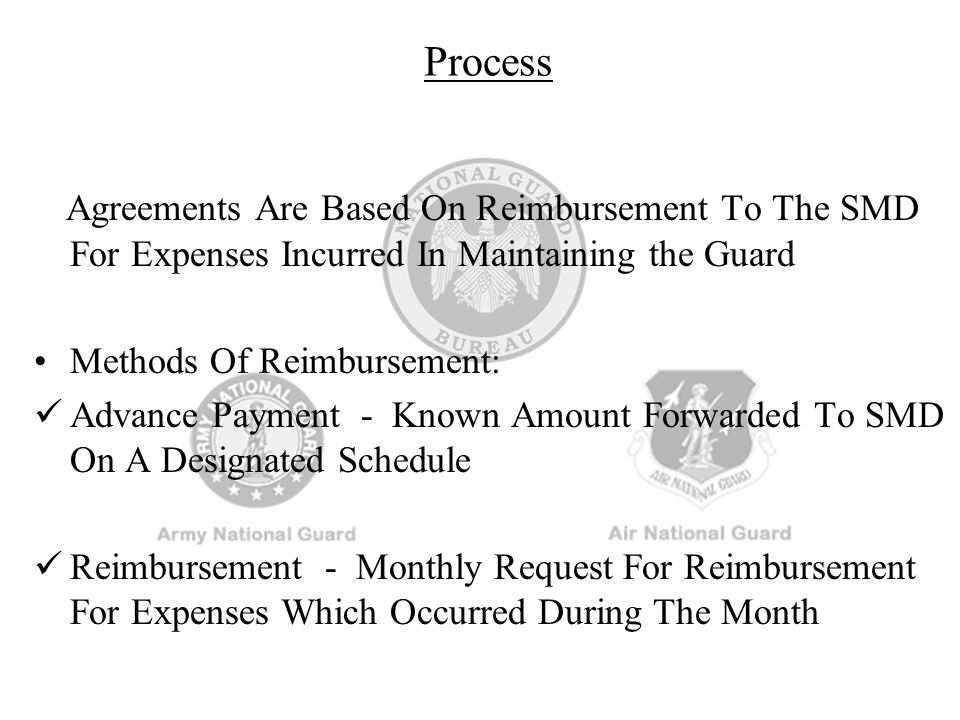 Process Agreements Are Based On Reimbursement To The SMD For Expenses Incurred In Maintaining the Guard.