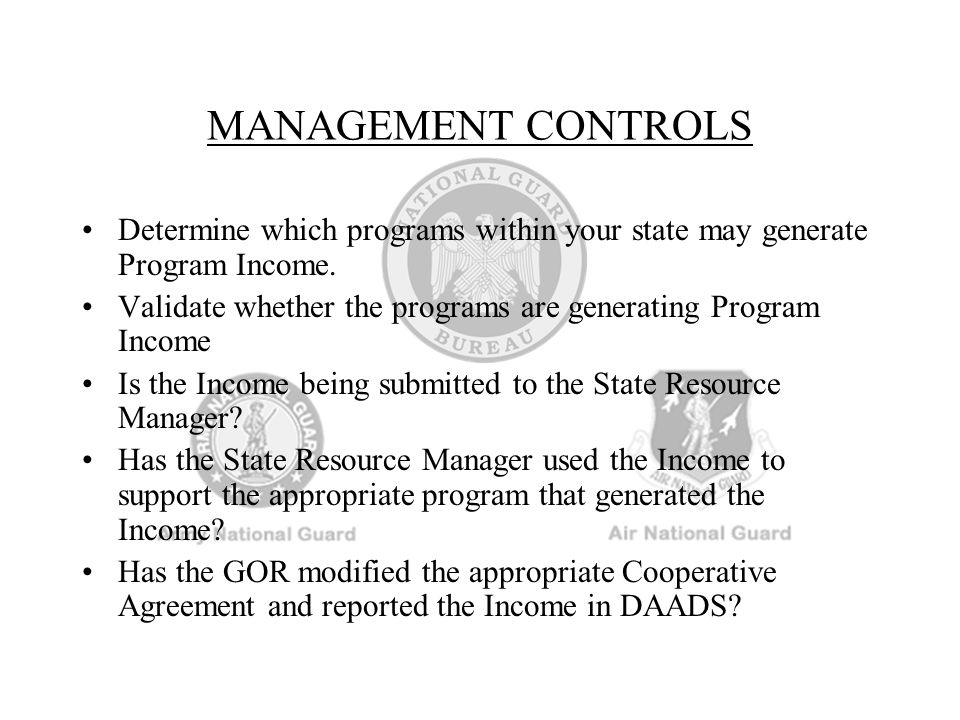 MANAGEMENT CONTROLS Determine which programs within your state may generate Program Income.
