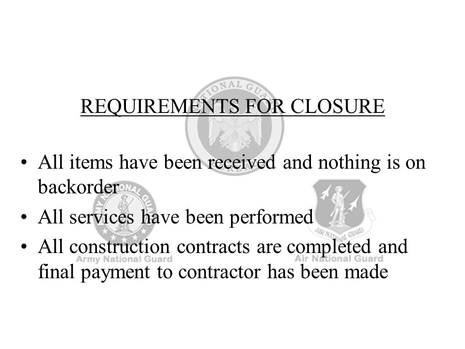 REQUIREMENTS FOR CLOSURE
