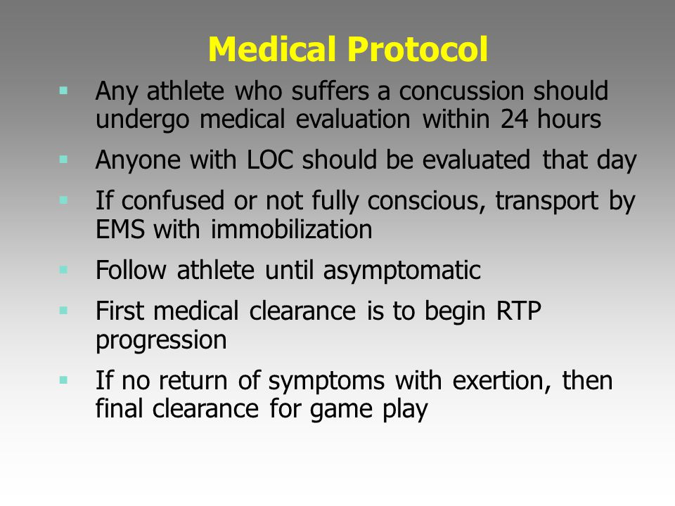 Medical Protocol Any athlete who suffers a concussion should undergo medical evaluation within 24 hours.