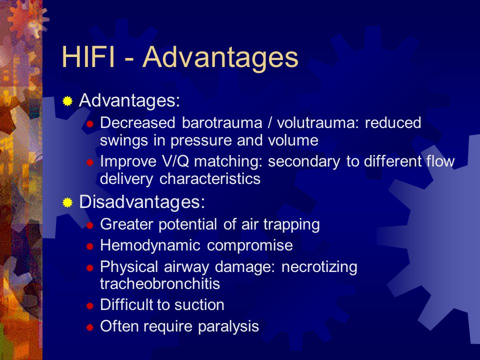 HIFI - Advantages Advantages: Disadvantages: