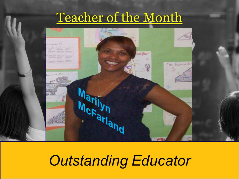 Teacher of the Month Marilyn McFarland Outstanding Educator