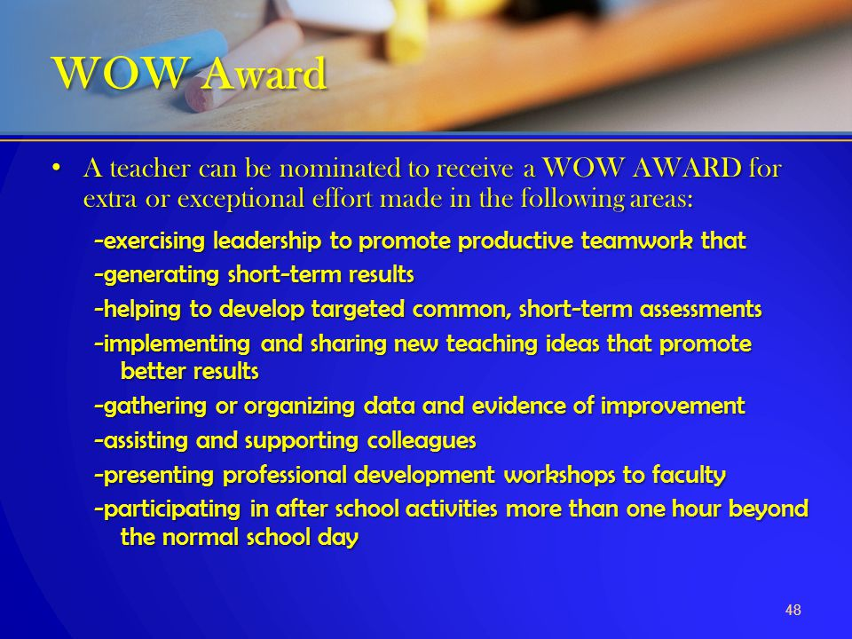 WOW Award A teacher can be nominated to receive a WOW AWARD for extra or exceptional effort made in the following areas: