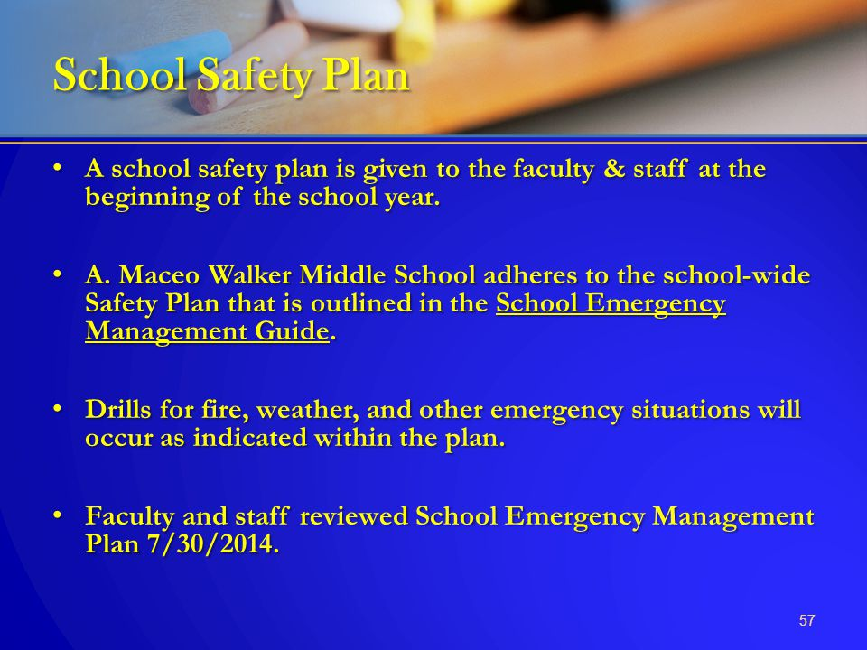 School Safety Plan A school safety plan is given to the faculty & staff at the beginning of the school year.