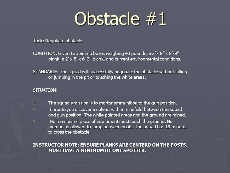 Obstacle #1 Task: Negotiate obstacle