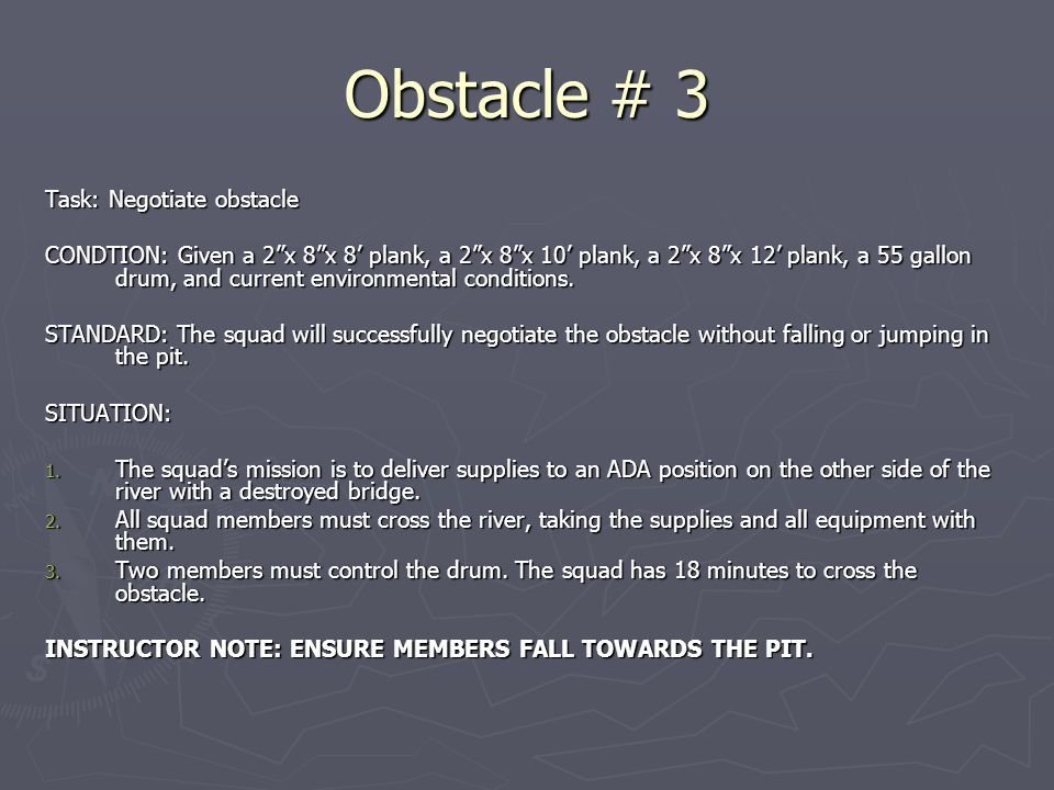 Obstacle # 3 Task: Negotiate obstacle