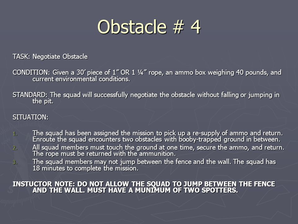 Obstacle # 4 TASK: Negotiate Obstacle