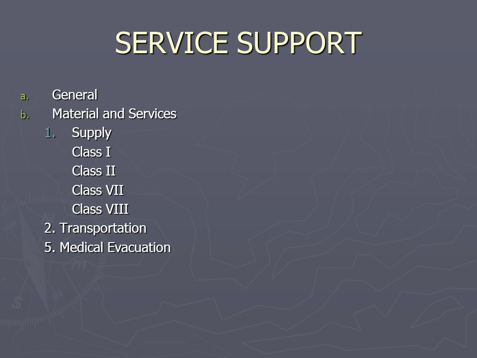 SERVICE SUPPORT General Material and Services Supply Class I Class II