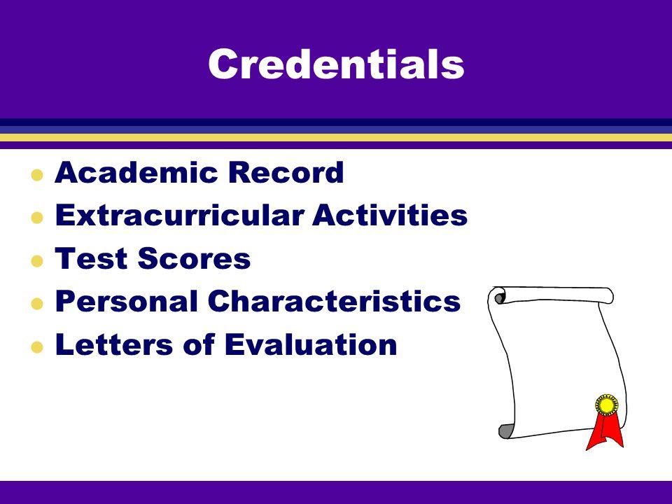 Credentials Academic Record Extracurricular Activities Test Scores
