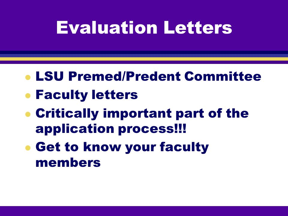 Evaluation Letters LSU Premed/Predent Committee Faculty letters