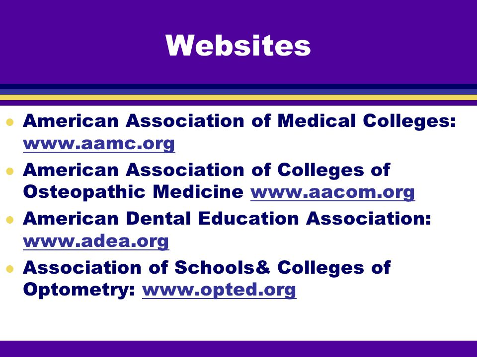 Websites American Association of Medical Colleges: www.aamc.org