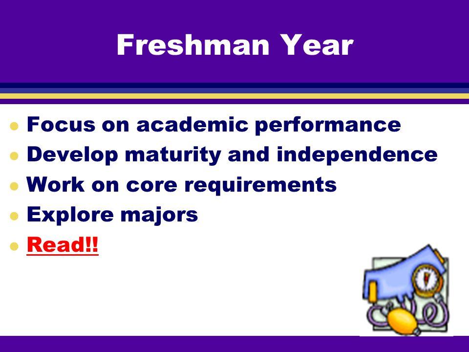 Freshman Year Focus on academic performance