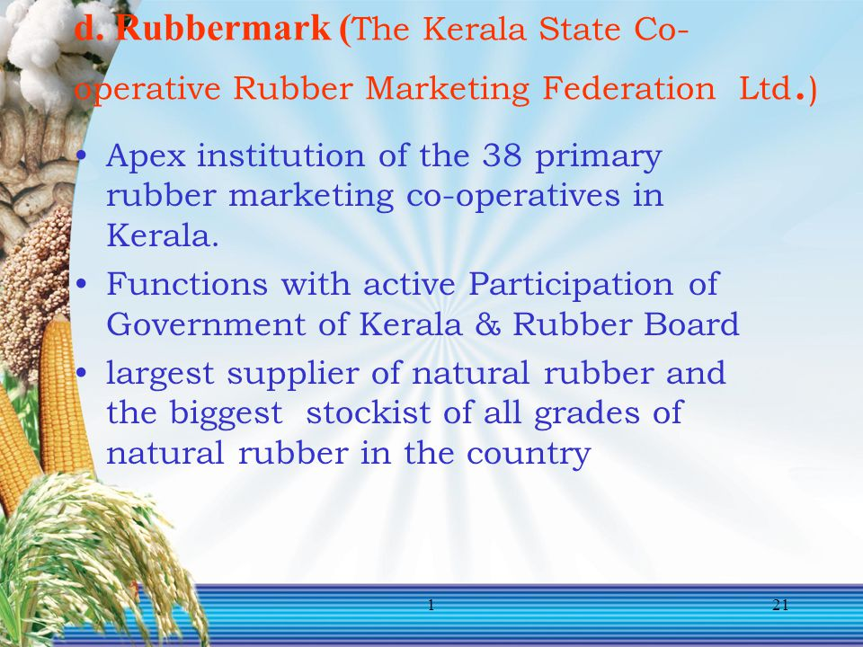 d. Rubbermark (The Kerala State Co-operative Rubber Marketing Federation Ltd.)