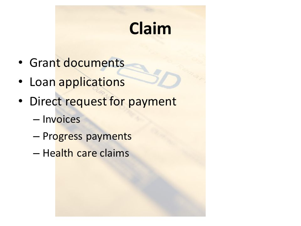 Claim Grant documents Loan applications Direct request for payment