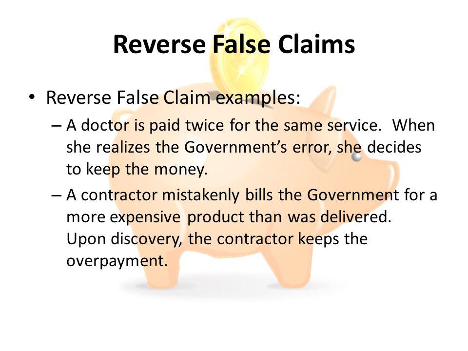 Reverse False Claims Reverse False Claim examples:
