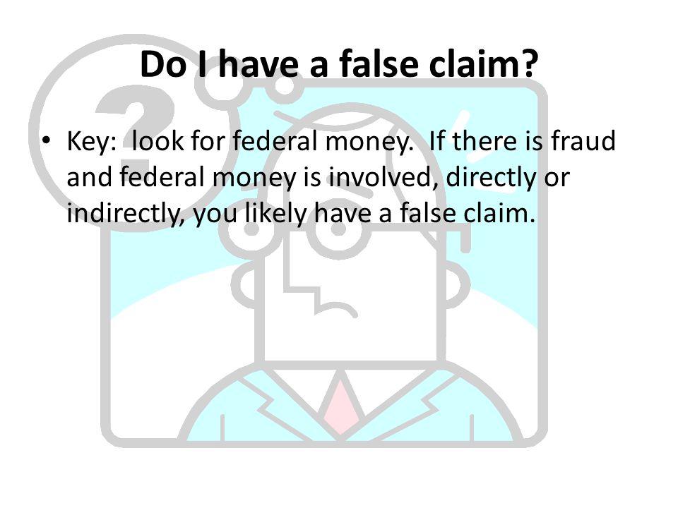Do I have a false claim