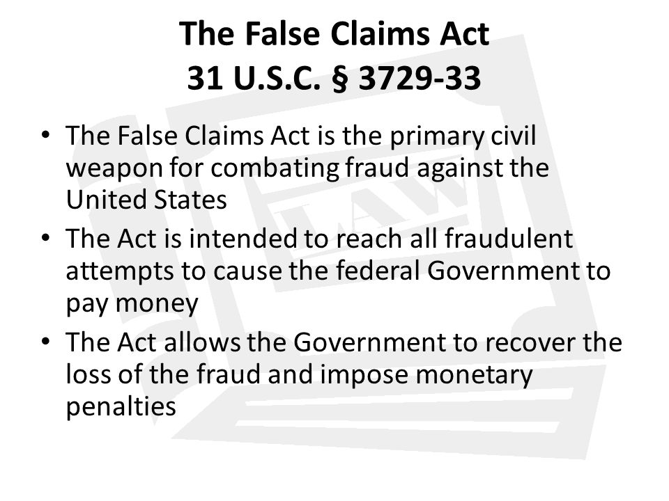 The False Claims Act 31 U.S.C. § 3729-33