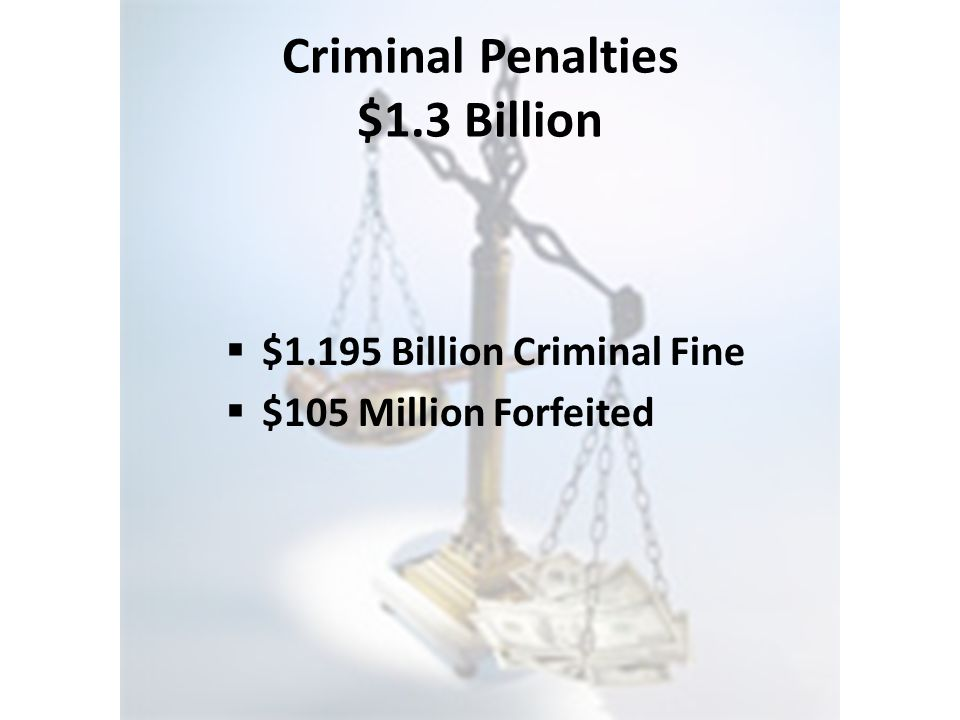 Criminal Penalties $1.3 Billion