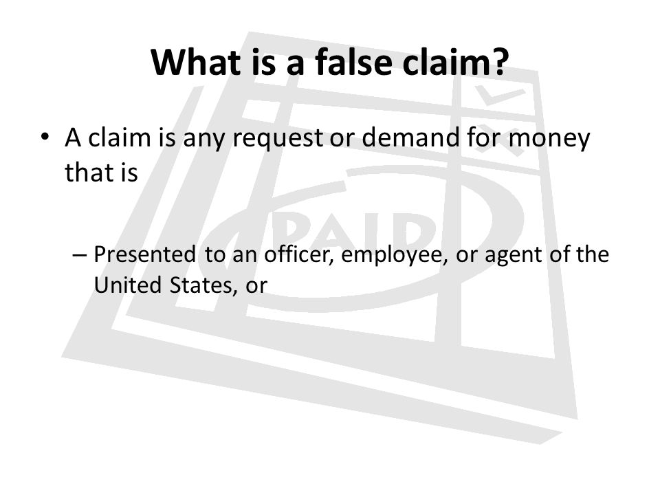 What is a false claim. A claim is any request or demand for money that is.