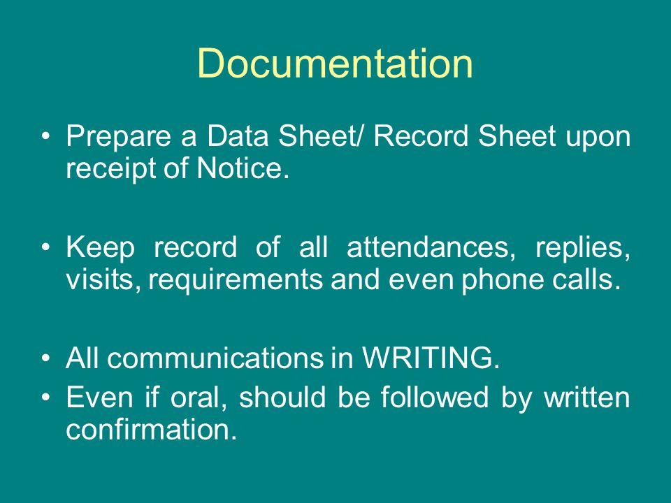 Documentation Prepare a Data Sheet/ Record Sheet upon receipt of Notice.