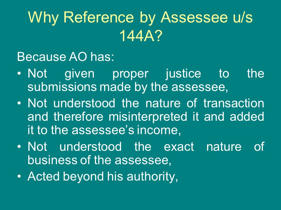 Why Reference by Assessee u/s 144A