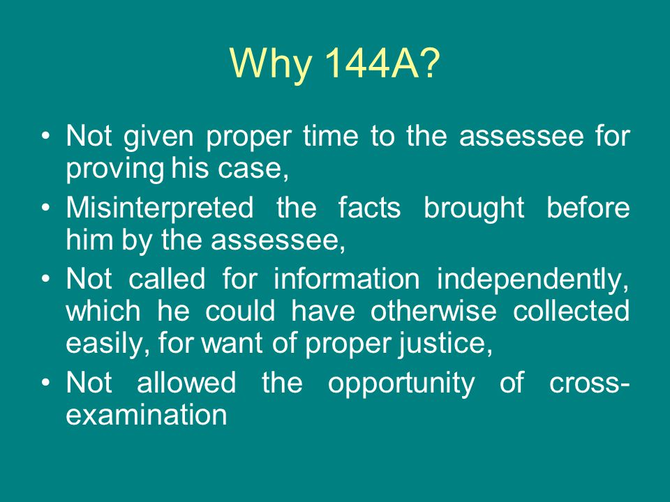 Why 144A Not given proper time to the assessee for proving his case,