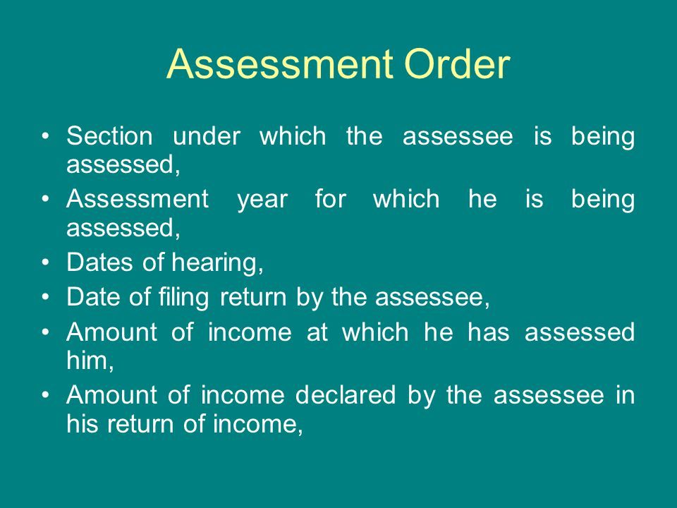 Assessment Order Section under which the assessee is being assessed,