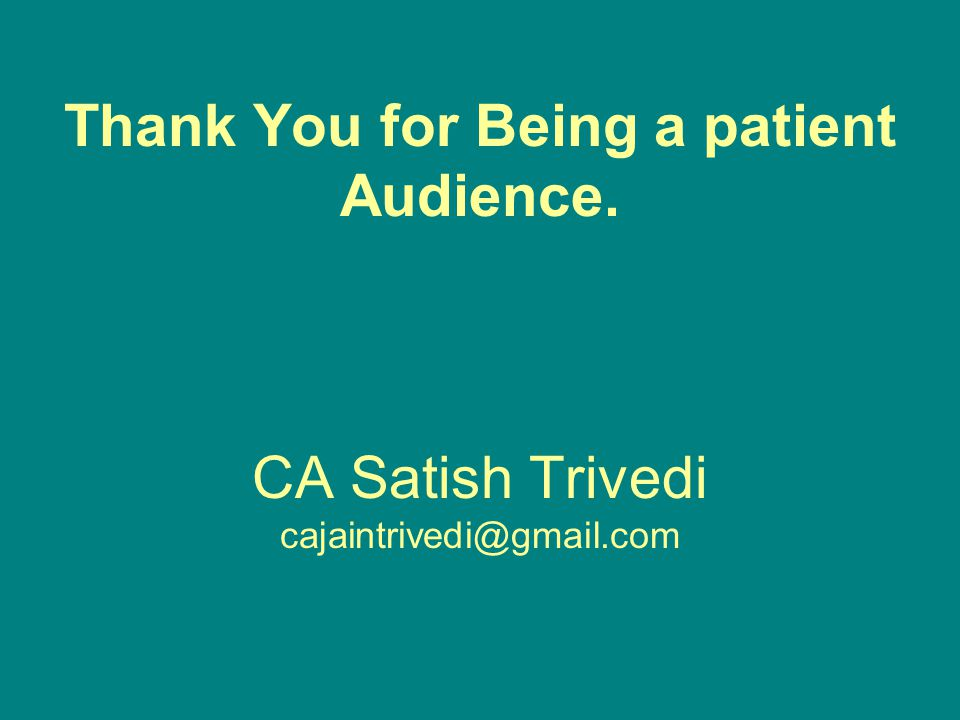 Thank You for Being a patient Audience