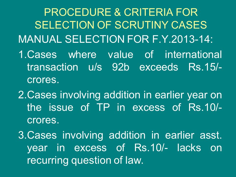 PROCEDURE & CRITERIA FOR SELECTION OF SCRUTINY CASES