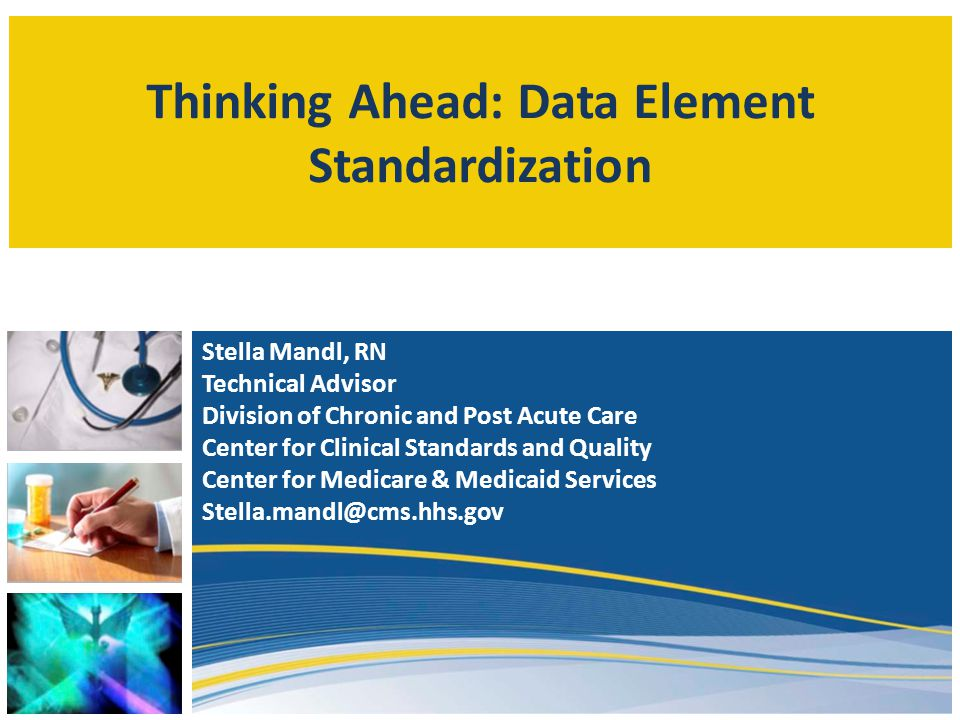 Thinking Ahead: Data Element Standardization