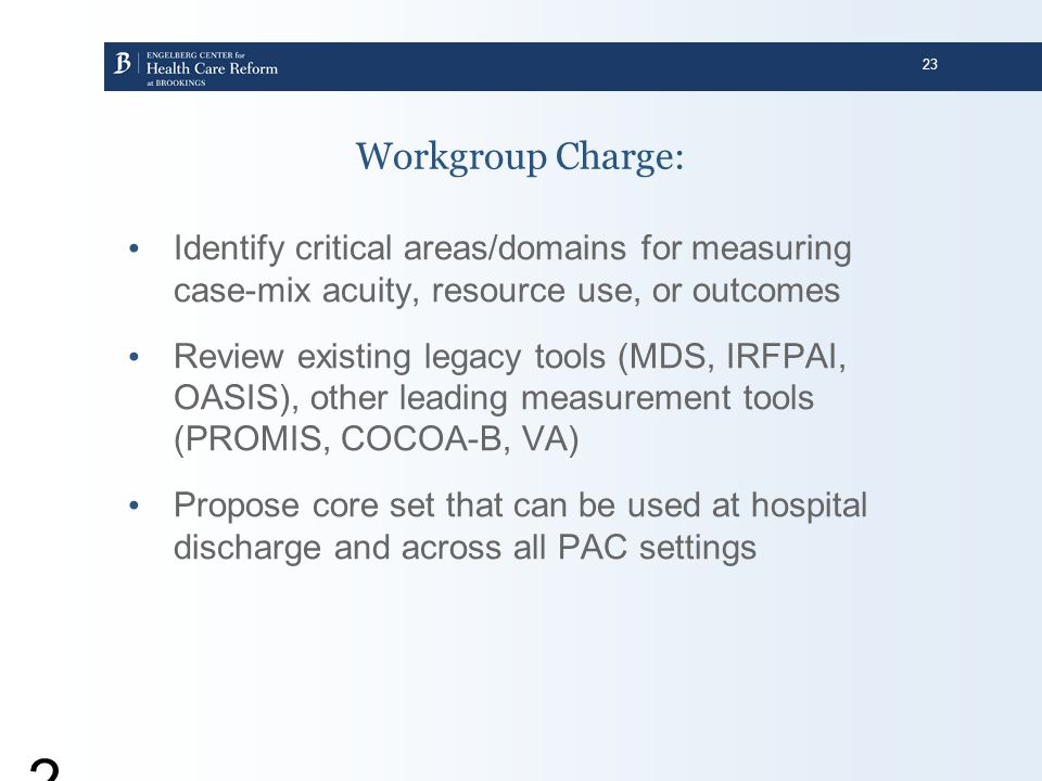 Workgroup Charge: Identify critical areas/domains for measuring case-mix acuity, resource use, or outcomes.