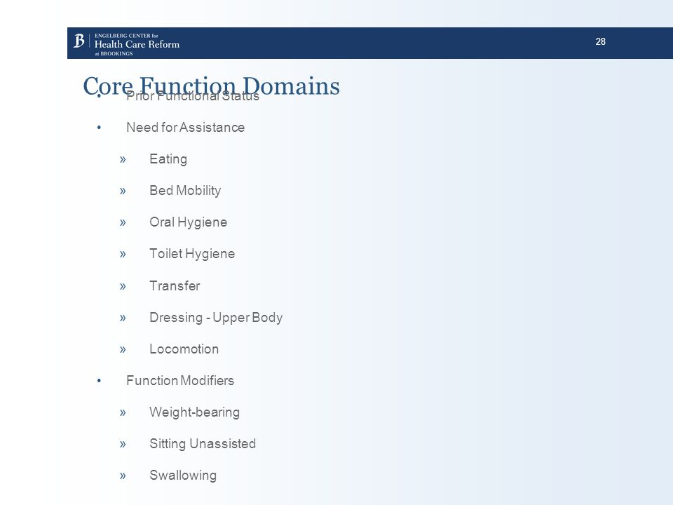 Core Function Domains Prior Functional Status Need for Assistance