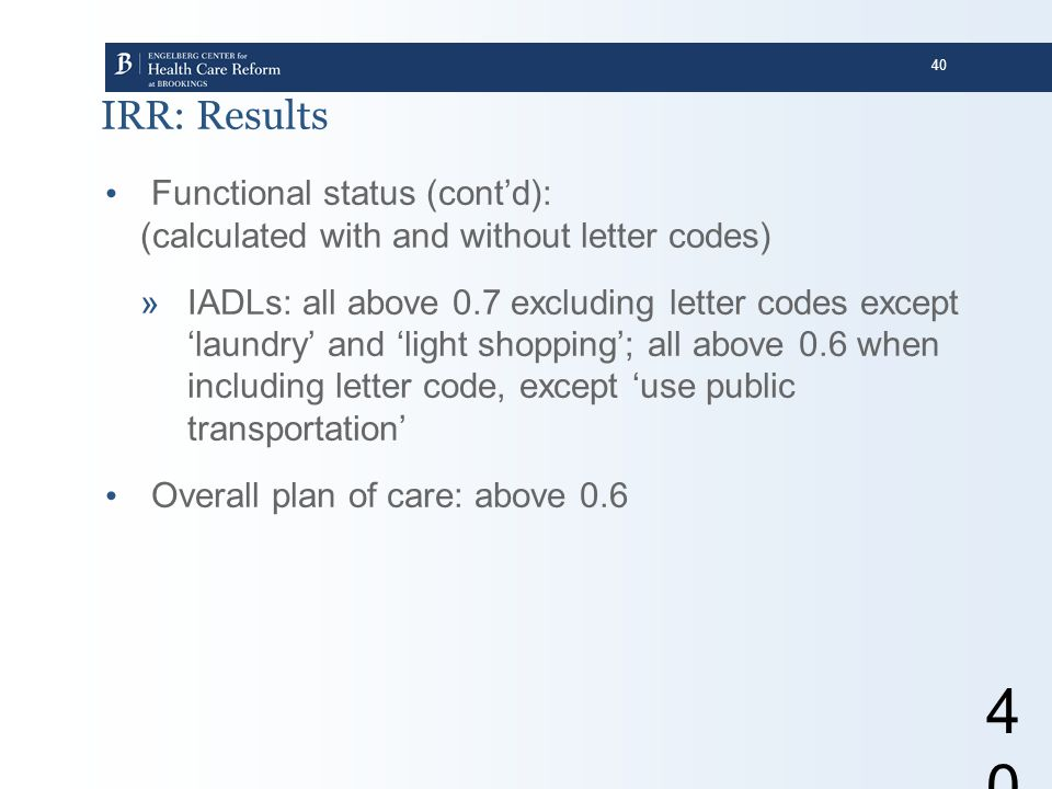 IRR: Results Functional status (cont'd):