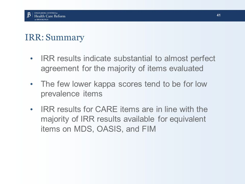 IRR: Summary IRR results indicate substantial to almost perfect agreement for the majority of items evaluated.