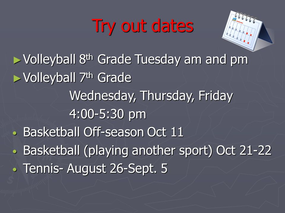 Try out dates Volleyball 8th Grade Tuesday am and pm